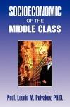 Socioeconomic of the Middle Class - Leonid M. Polyakov