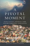 A Pivotal Moment: Population, Justice, and the Environmental Challenge - Laurie Ann Mazur, Tim Wirth, Tim Cohen, Susan Gibbs, Brian O'Neill, Robert Engelman, Elizabeth Malone, John Harte, Gordon McGranahan, Lester Russell Brown, Steve Sinding, Elizabeth Leahy Madsen, Amy Coen, Lynne Gaffikin, Rachel Nugent, Walden Bello, Eleanor Sterling, Erin