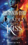 Deadly Is the Kiss (Mills & Boon Nocturne) - Rhyannon Byrd