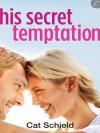 His Secret Temptation - Cat Schield