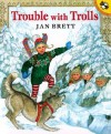 Trouble with Trolls - Jan Brett, Dena Wallenstein Neusner