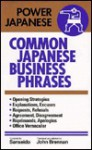Common Japanese Business Phrases (Power Japanese Series) - Sanseido, John Brennan, John A. Brennan