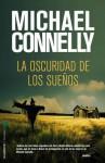 La oscuridad de los sueños - Michael Connelly