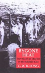 Bygone Heat: Travels of an Idealist in the Middle East - C.W.R. Long