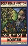 Moses, Man of the Mountain - Zora Neale Hurston