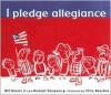 I Pledge Allegiance - Bill Martin Jr., Chris Raschka, Michael Sampson