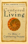 Centered Living: The Way of Centering Prayer - M. Basil Pennington