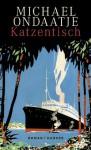 Katzentisch: Roman (German Edition) - Michael Ondaatje, Melanie Walz