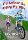 I'd Rather Be Riding My Bike - Eric Pinder, John Cardinal