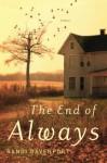 The End of Always: A Novel - Randi Davenport