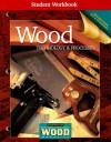 Wood Technology & Processes Student Workbook - Glencoe/McGraw-Hill