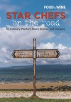 Star Chefs on the Road: 10 Culinary Masters Share Stories and Recipes - Food & Wine Magazine
