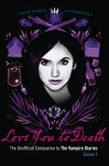 Love You to Death Season 4: The Unofficial Companion to The Vampire Diaries - Crissy Calhoun, Heather Vee, Julie Plec