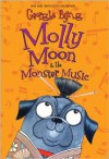 Molly Moon & the Monster Music - Georgia Byng