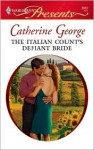 The Italian Count's Defiant Bride - Catherine George