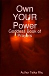Goddess of New Beginnings - Own Your Power (Goddess Prayers - Change Your Life) - Tetka Rhu