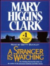 A Stranger Is Watching (Audio) - Mary Higgins Clark, Betty Buckley