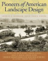 Pioneers of American Landscape Design - United States National Park Service, Robin Karson, National Park Service Historic Landscape Initiative, Inc. Library of American History