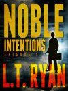 Noble Intentions: Episode 1 - L.T. Ryan