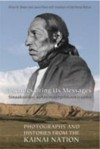 Pictures Bring Us Messages / Sinaakssiiksi Aohtsimaahpihkookiyaawa: Photographs and Histories from the Kainai Nation - Alison K. Brown, Laura Peers
