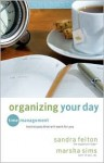 Organizing Your Day: Time Management Techniques That Will Work for You - Sandra Felton, Marsha Sims