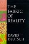 The Fabric of Reality - David Deutsch