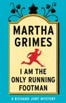 I Am the Only Running Footman - Martha Grimes