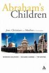 Abraham's Children: Jews, Christians and Muslims in Conversation - Norman Solomon