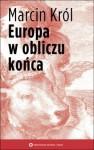 Europa w obliczu końca - Marcin Król