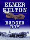 Badger Boy - Elmer Kelton