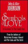 Symbols of Love: In Gratitude to the Family Unit - John Johnson