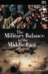 The Military Balance in the Middle East - Anthony H. Cordesman