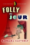 Folly Du Jour. Barbara Cleverly - Barbara Cleverly