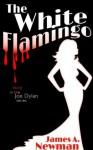 The White Flamingo (Joe Dylan) - James Newman
