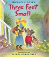 Three Feet Small - Michael J. Rosen, Valeri Gorbachev