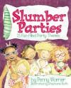 Slumber Parties - Penny Warner, Stephanie Roth