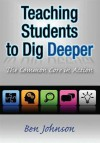 Teaching Students to Dig Deeper: The Common Core in Action - Ben Johnson