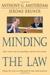 Minding the Law - Anthony G. Amsterdam, Jerome S. Bruner