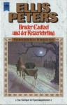 Bruder Cadfael und der Ketzerlehrling (Chronicles of Brother Cadfael, #16) - Ellis Peters, Christel Wiemken