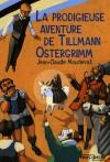 La Prodigieuse Aventure De Tillmann Ostergrimm - Jean-Claude Mourlevat, Marcelino Truong