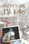Daddy's Girl - J.M. Kelley