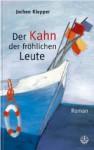Der Kahn der fröhlichen Leute - Jochen Klepper
