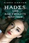 Hades und das zwölfte Mädchen - Aimee Carter