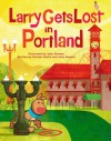 Larry Gets Lost in Portland - Michael Mullin, John Skewes