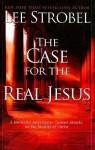 Case for the Real Jesus - Lee Strobel