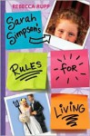Sarah Simpson's Rules for Living - Rebecca Rupp