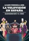 Lo que vendría a ser la Televisión en España - Andreu Buenafuente