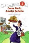 Come Back, Amelia Bedelia (I Can Read Book 2) - Peggy Parish, Wallace Tripp