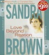Love Beyond Reason - Sandra Brown, Renée Raudman