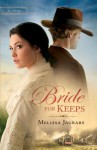 A Bride for Keeps (Unexpected Brides #1) - Melissa Jagears